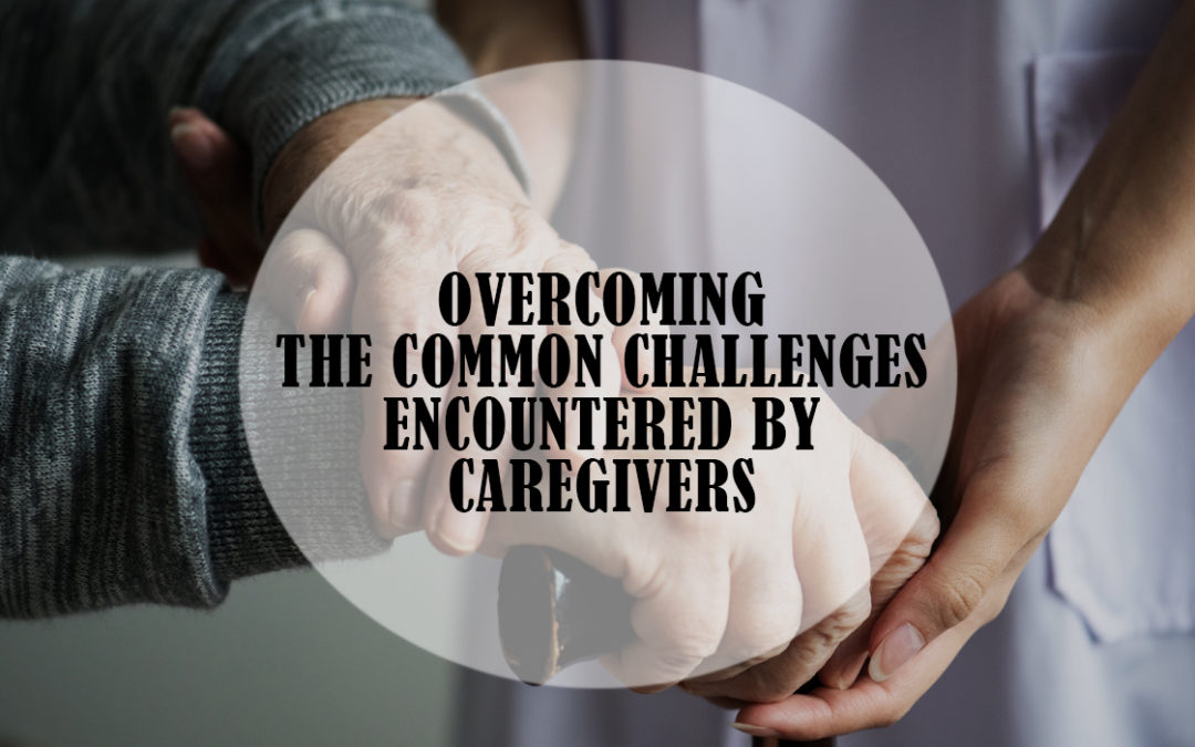 Overcoming the Common Challenges Encountered by Caregivers - Month 2