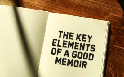The Key Elements of a Good Memoir