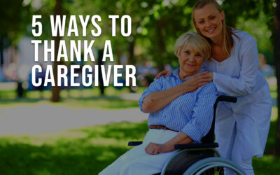 5 Ways to Thank a Caregiver