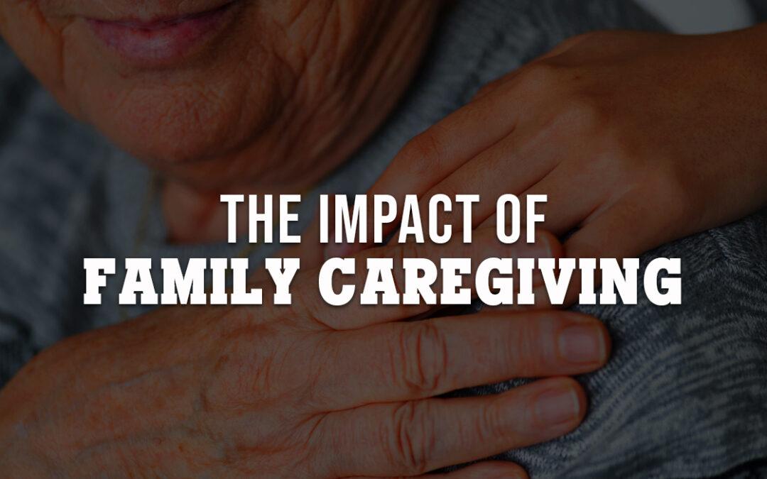 The Impact of Family Caregiving