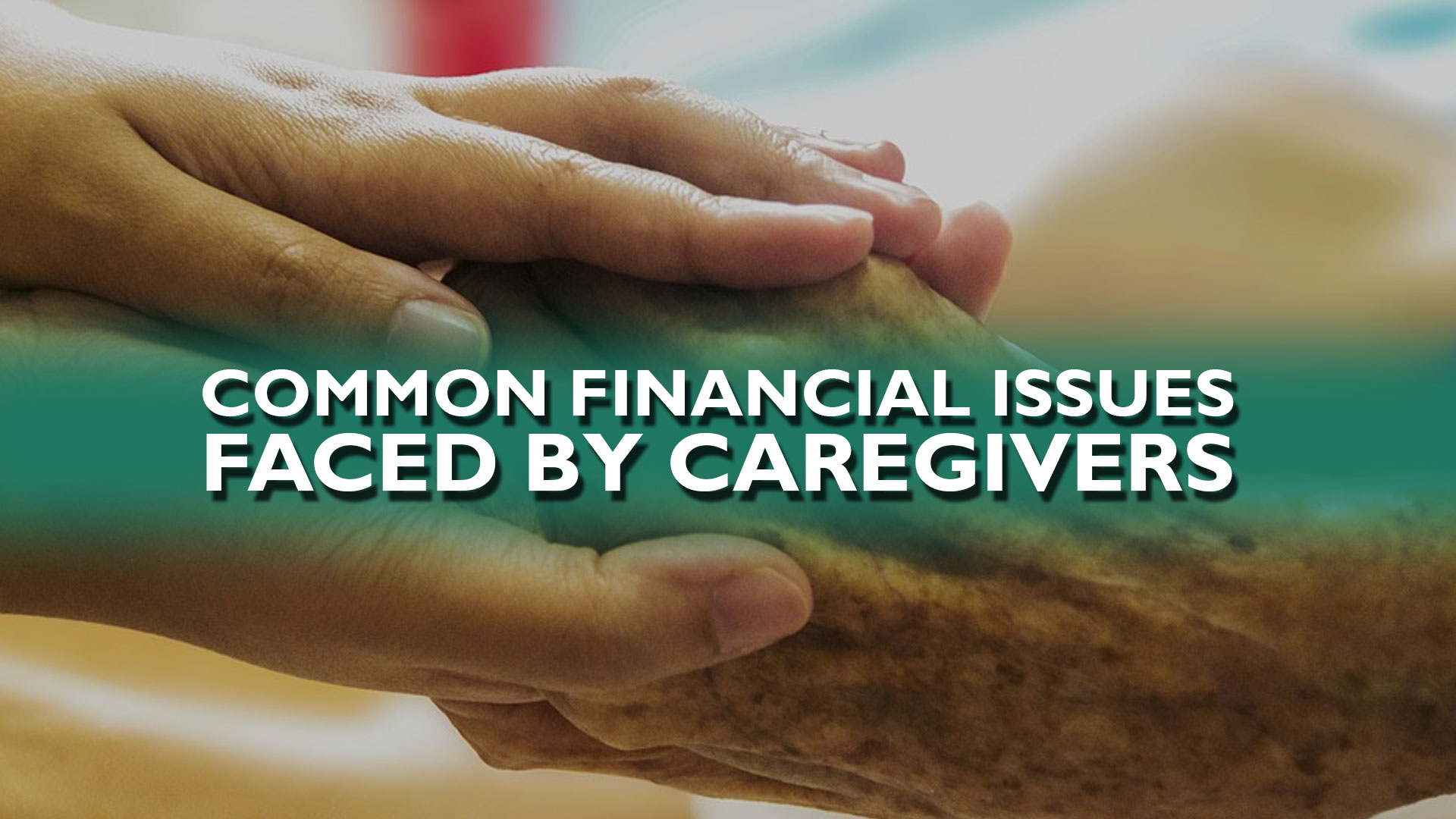 Common Financial Issues Faced By Caregivers - Eleanor Gaccetta
