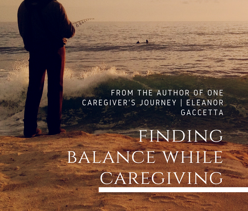Finding Balance While Caregiving