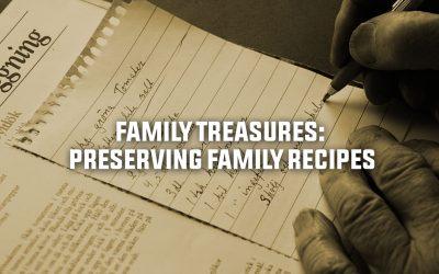 Family Treasures: Preserving Family Recipes
