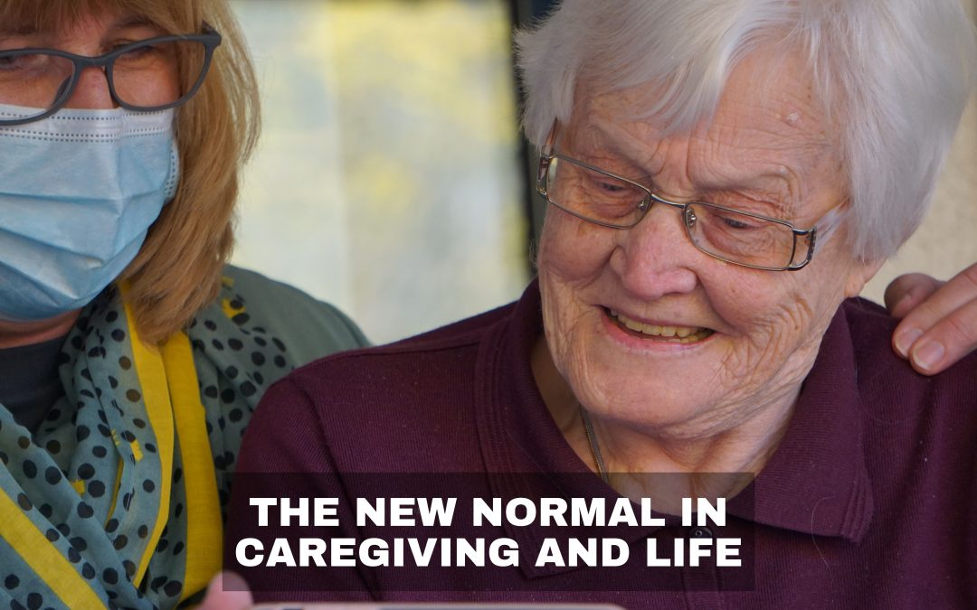 The New Normal in Caregiving and Life
